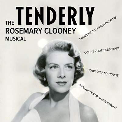 Tenderly: The Rosemary Clooney Musical